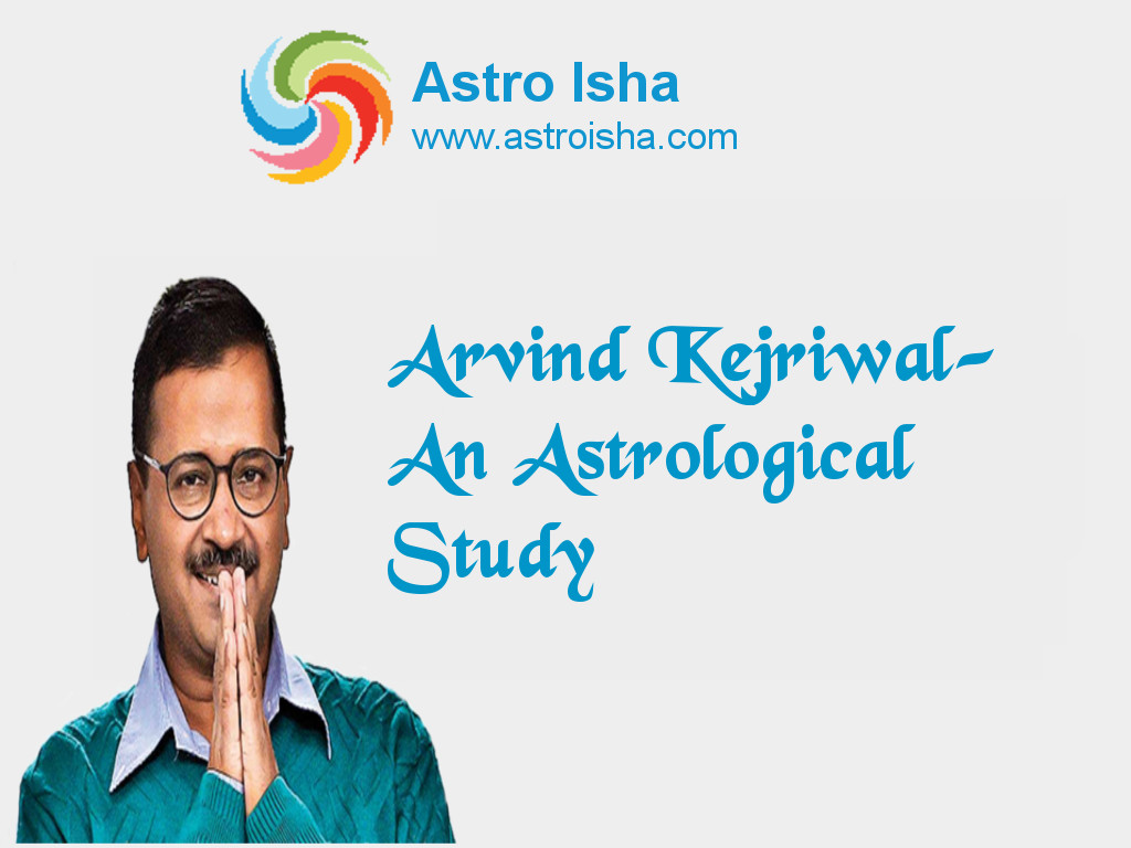 Arvind Kejriwal- An Astrological Study