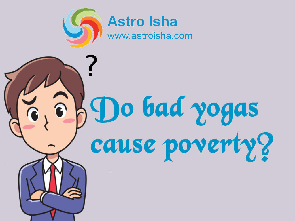 Do bad yogas cause poverty?