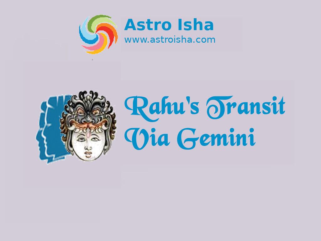 Rahu's Transit Via Gemini