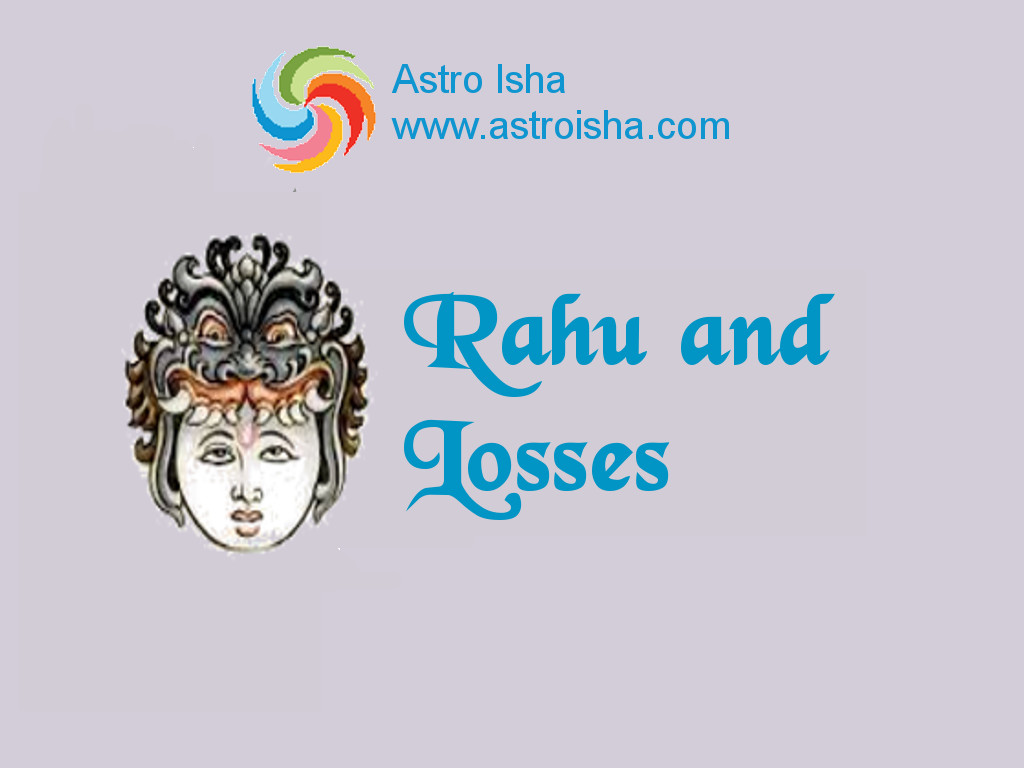 Rahu and Losses