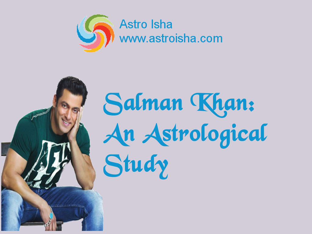 Salman Khan: An Astrological Study
